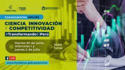Hoy se inicia el conversatorio: Ciencia, Innovación y Competitividad: Propuestas que están transformando el Perú